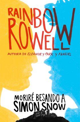 Moriré besando a Simon Snow (Rainbow Rowell)